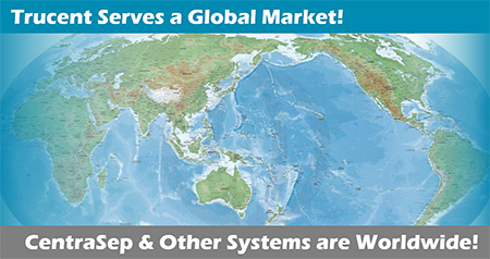 A world map with the words Trucent Serves a Global Market! CentraSep & Other Systems are Worldwide!